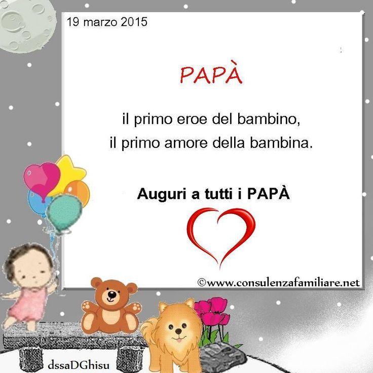 #Papà: il primo eroe del #figlio; il primo amore della #figlia. #festadelpapà2015 #sanGiuseppe #famiglia #mamma #papà #figli #educazione #crescita #sviluppopsicoemotivo #dssaDGhisu