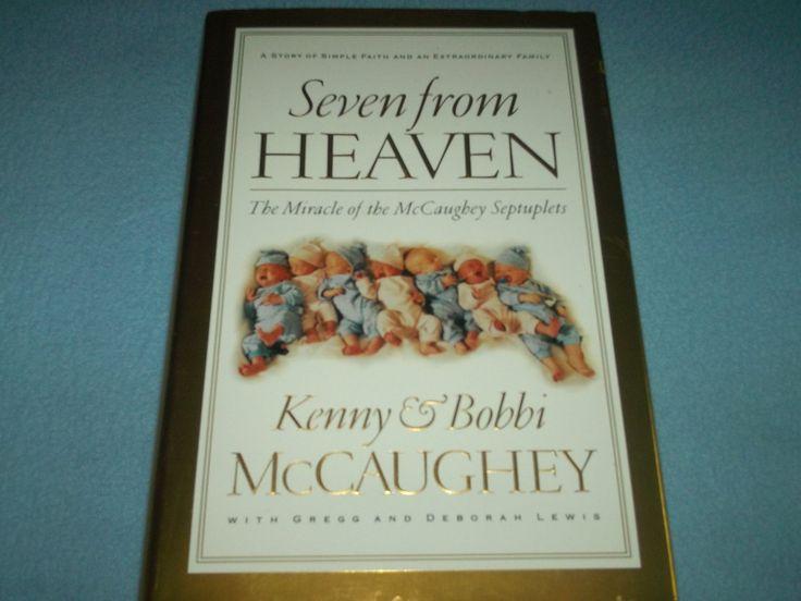 SEVEN FROM HEAVEN: MCCAUGHEY SEPTUPLETS~HC BOOK~KENNY & BOBBI MCCAUGHEY~BABIES