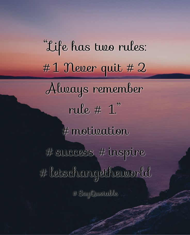 """Quotes about """"Life has two rules: #1 Never quit #2 Always remember rule # 1.""""  #motivation #success #inspire #letschangetheworld with images background, share as cover photos, profile pictures on WhatsApp, Facebook and Instagram or HD wallpaper - Best quotes"""