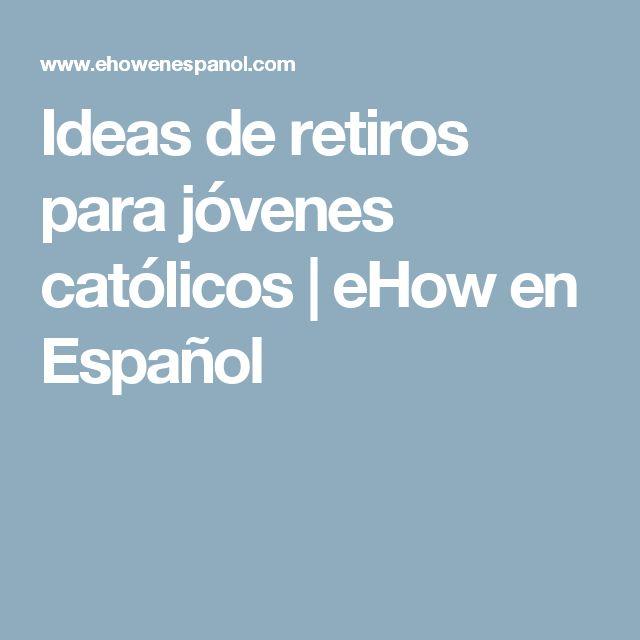 Ideas de retiros para jóvenes católicos | eHow en Español