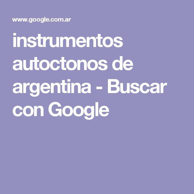 instrumentos autoctonos de argentina - Buscar con Google