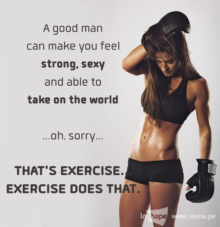 I've got exercise and a Great Godly Man, there's no stopping me. Lol