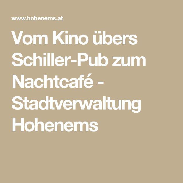 Vom Kino übers Schiller-Pub zum Nachtcafé - Stadtverwaltung Hohenems