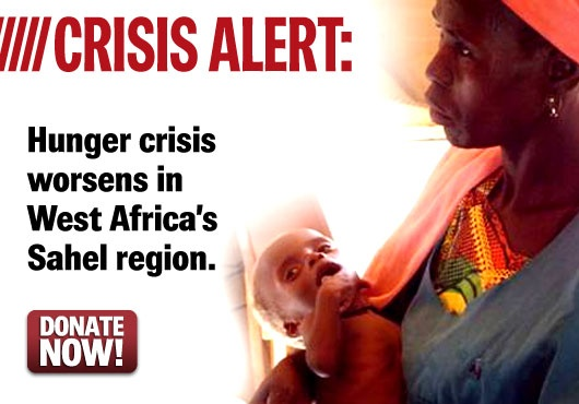 """Crisis Alert: Hunger crisis worsens in West Africa's Sahel region. """"Without immediate assistance, silently over the coming months, this disaster across the Sahel will claim more lives than the Asian tsunami or the earthquake in Haiti."""""""