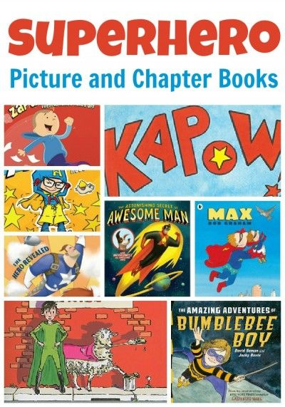 Superhero Picture and Chapter Books - for kids at a variety of ages and reading levels.