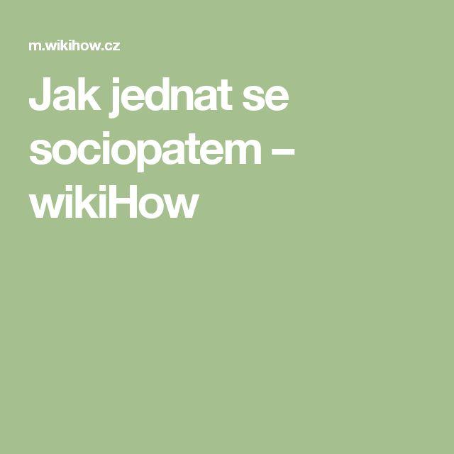 Jak jednat se sociopatem – wikiHow
