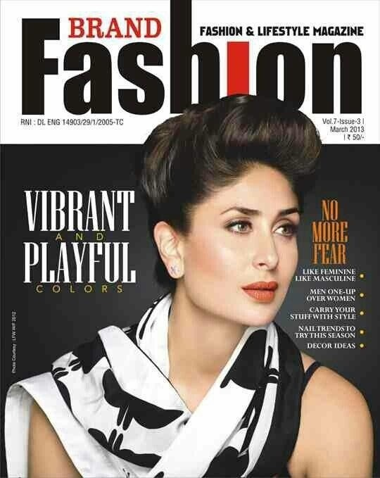 Kareena Kapoor on The Cover of Brand Fashion Magazine - March 2013.