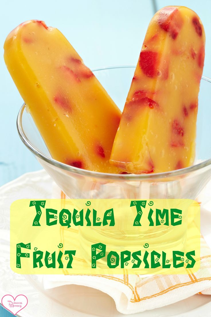 Tequila Time Fruit Popsicles http://princessmouseycards.com