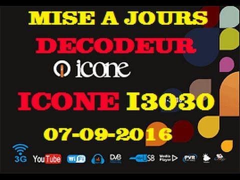 MAJ DÉCODEUR ICONE I3030 ( 07-09-2016)