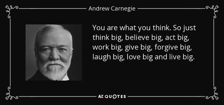 """Discover Andrew Carnegie famous and rare quotes. Share inspirational quotes by Andrew Carnegie and quotations about giving and wealth. """"You are what you think. So just think..."""""""