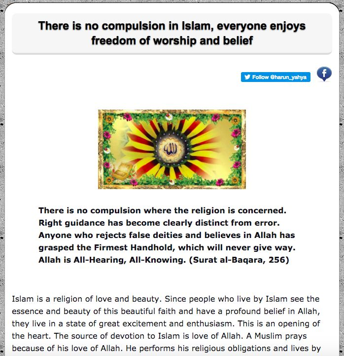 There is no compulsion in Islam, everyone enjoys freedom of worship and belief
