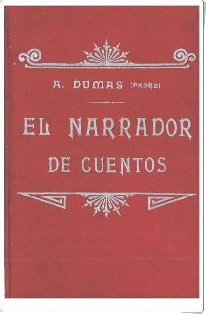 """""""El narrador de cuentos"""" de Alejandro Dumas (Padre)"""