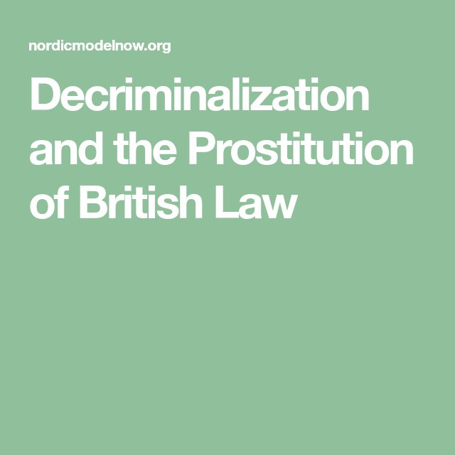 Decriminalization and the Prostitution of British Law