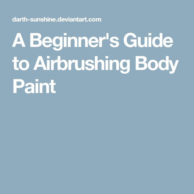 A Beginner's Guide to Airbrushing Body Paint