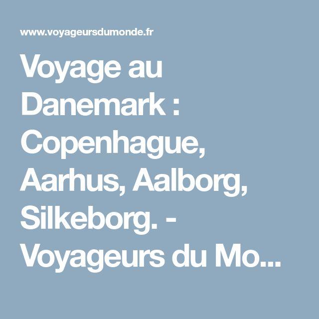 Voyage au Danemark : Copenhague, Aarhus, Aalborg, Silkeborg. - Voyageurs du Monde