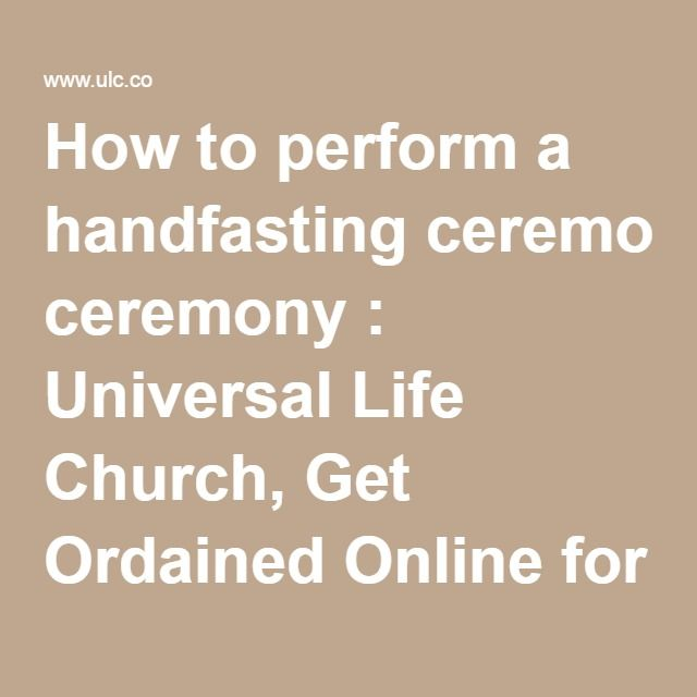 How to perform a handfasting ceremony : Universal Life Church, Get Ordained Online for free