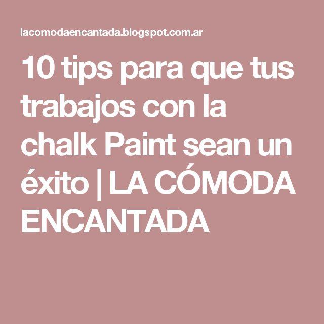 10 tips para que tus trabajos con la chalk Paint sean un éxito   LA CÓMODA ENCANTADA
