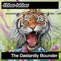 Jibber Jabber by The Dastardly Bounder on SoundCloud