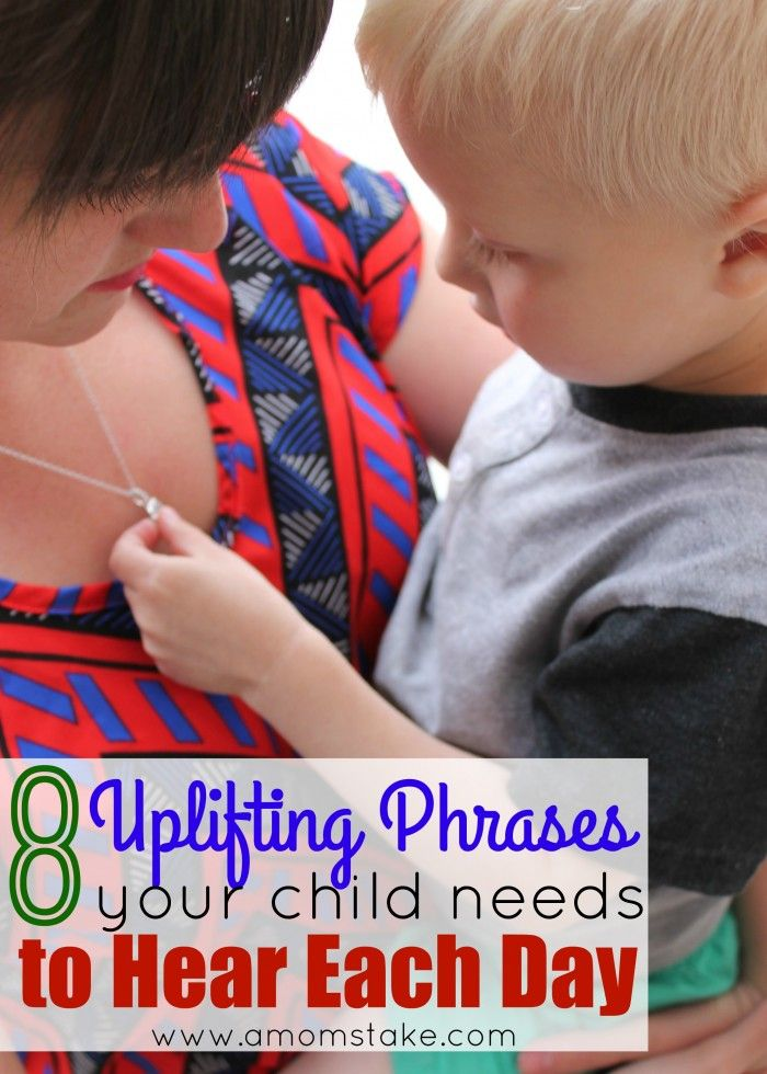 8 Phrases Your Child Needs to Hear Each Day