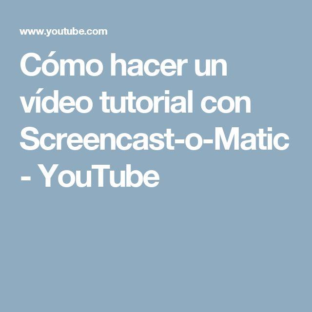 Cómo hacer un vídeo tutorial con Screencast-o-Matic - YouTube