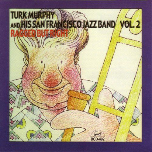 Ragged But Right, Vol. 2:   Featuring: Bob Schulz, cnt, Turk Murphy, tbn, Bob Helm, clt & sax, Pete Clute, pno, Bill Carroll, tba, tbn, John Gill, bjo, Pat Yankee, vcls, 1980. Track Listing: I Want A Big Butter And Egg Man, Big Bear Stomp, Mecca Flat Blues, Chevy Chase, Tishomingo Blues, Hot Time In The Old Town Tonight, Strenuous Life, Red Eye, My Honey's Lovin' Arms, Chattanooga Stomp, At The Storybook Ball, Oriental Strut, It Don't Cost Very Much, Good Time Flat Blues, Big Fat Ham, ...