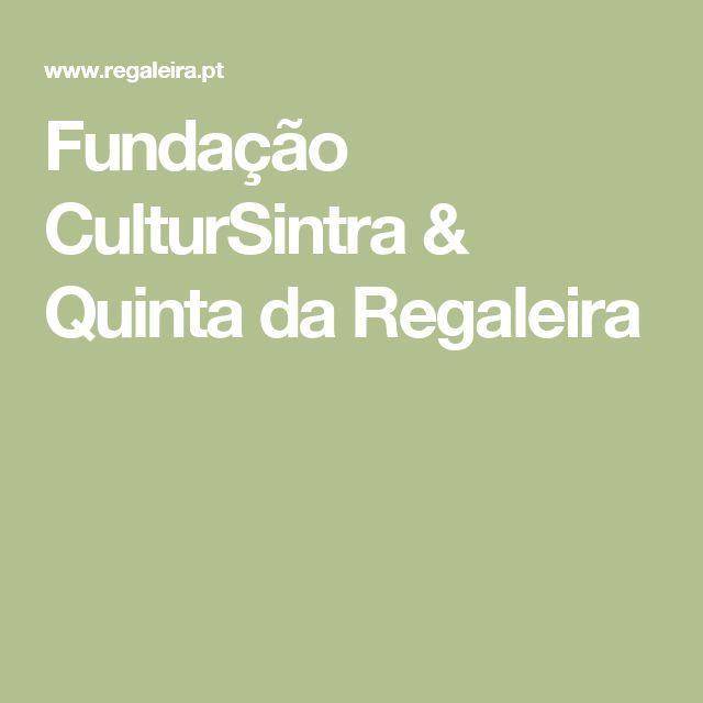 Fundação CulturSintra & Quinta da Regaleira