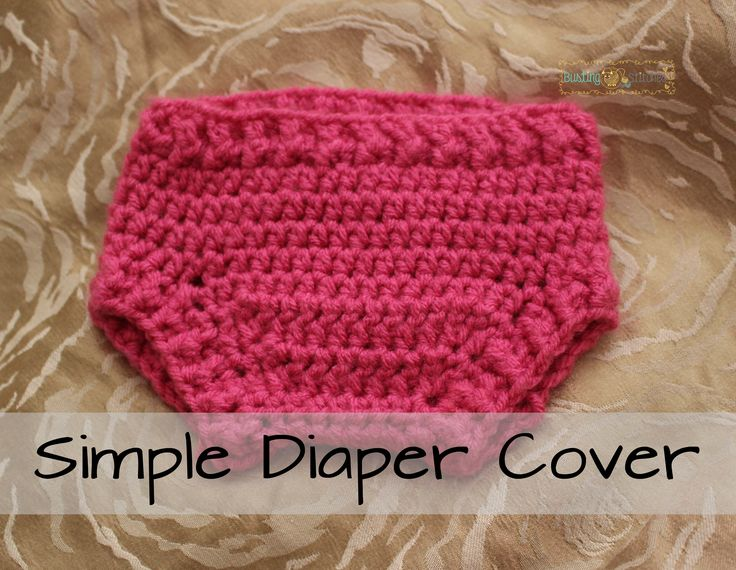Simple Diaper Cover in 2 infant sizes, free crochet pattern by Busting Stitches