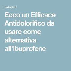 Ecco un Efficace Antidolorifico da usare come alternativa all'Ibuprofene
