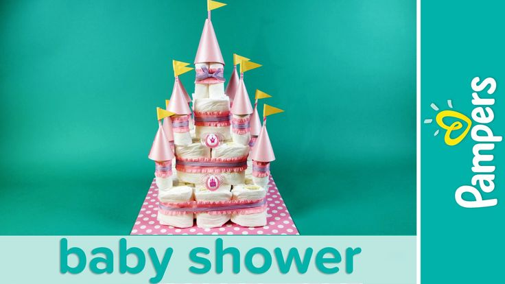 Princess Baby Shower: How to Make a Castle Diaper Cake | Pampers - YouTube