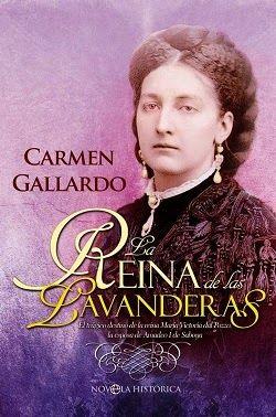 Palabras que hablan de historia | Blog de libros de historia: La reina de las lavanderas | Carmen Gallardo