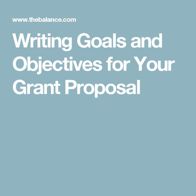 Writing Goals and Objectives for Your Grant Proposal