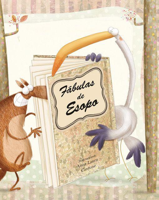 5-7 AÑOS. Fabulas de Esopo / Esopo. Una selección de las mejores y más conocidas fábulas de Esopo que, recopiladas en esta magnífica edición, cuentan con otro atractivo más: las insuperables ilustraciones de Anna Laura Cantone.