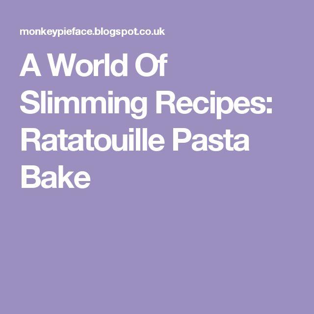 A World Of Slimming Recipes: Ratatouille Pasta Bake