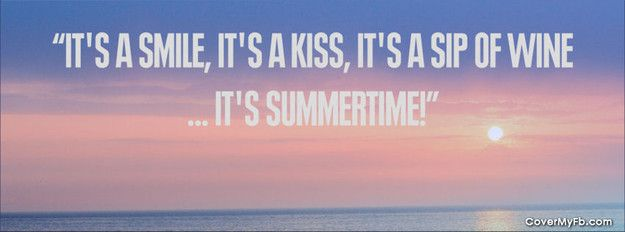 Summer Quotes: Its Summertime Facebook Cover
