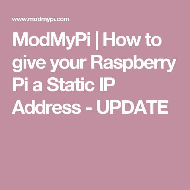 ModMyPi | How to give your Raspberry Pi a Static IP Address - UPDATE