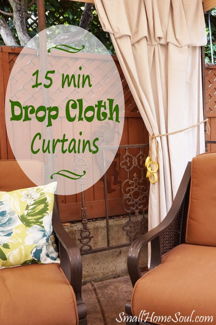 You can have beautiful patio curtains in less than 15 minutes with these easy no-sew Drop Cloth curtains by http://www.smallhomesoul.com