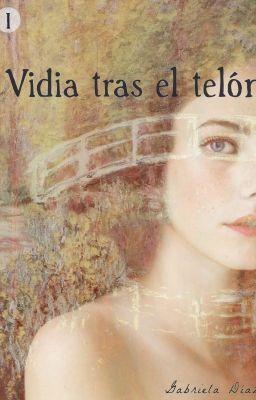 I. Vidia tras el telón #wattpad #novela-juvenil