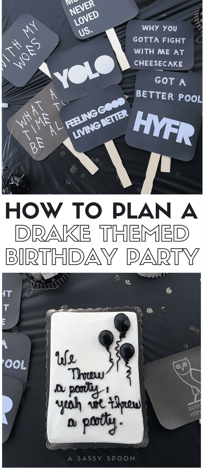 What a Time to be Alive! Plan a Drake Themed Birthday Party with his iconic lyrics, cheesecake, photo booth signs, and the perfect playlist.