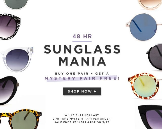 48hr Sale! Buy any pair of sunglasses and get a pair free <3
