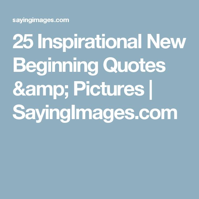 New Beginning Quotes And Sayings: 17 Best New Beginning Quotes On Pinterest