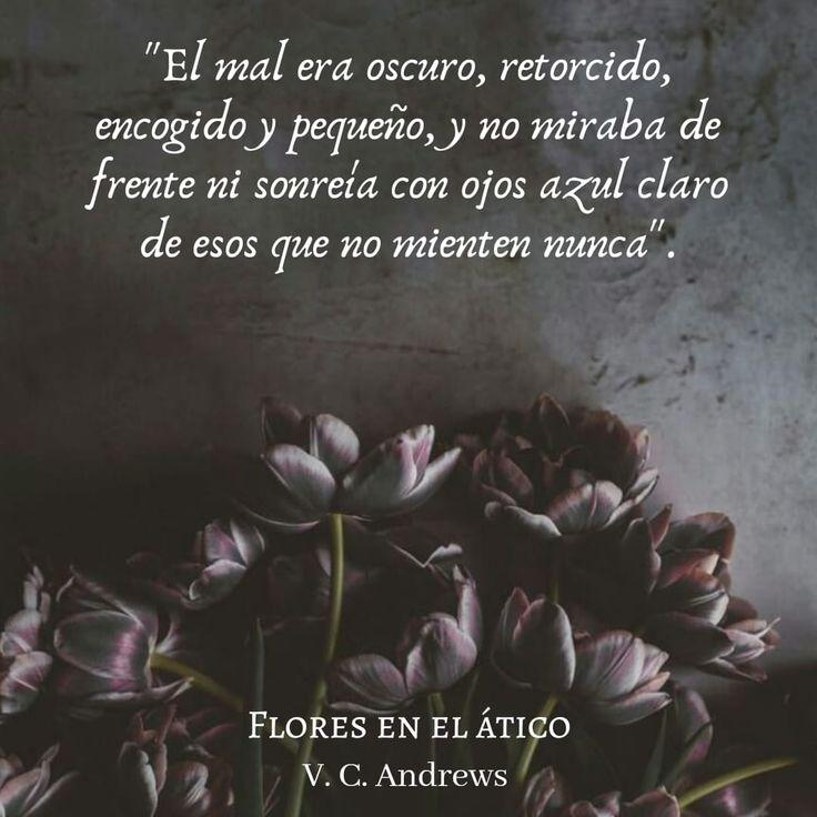 Flores En El Atico Flores En El Atico Frases De Villanos Frases De Flores