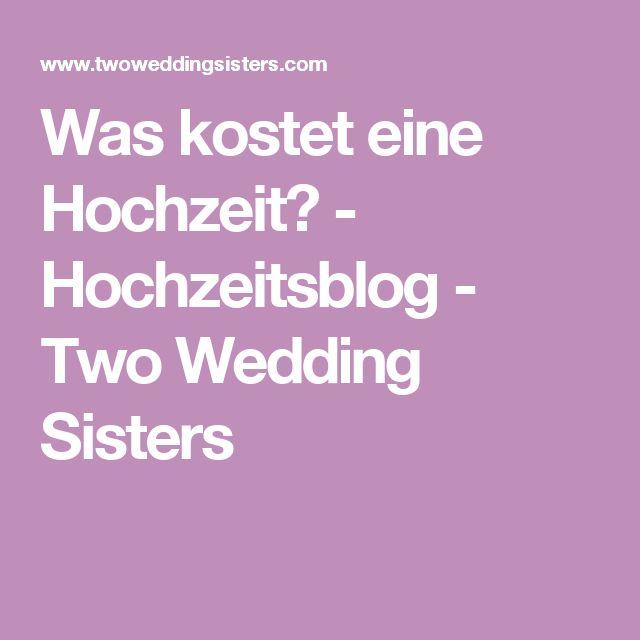 Was kostet eine Hochzeit? - Hochzeitsblog - Two Wedding Sisters