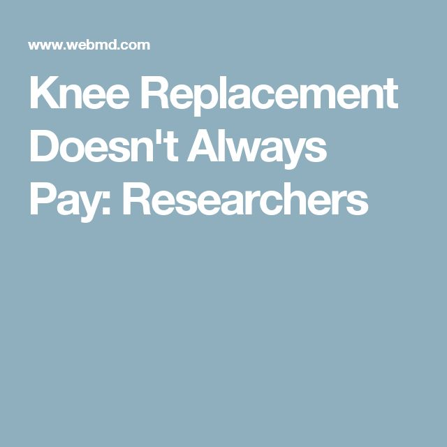 Knee Replacement Doesn't Always Pay: Researchers