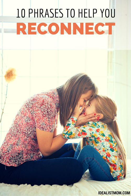10 Miracle Phrases to Help You Reconnect With Your Child {Printable} | The (Reformed) Idealist Mom | Bloglovin'