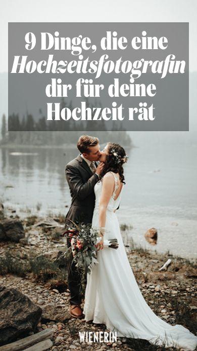 9 Dinge, die eine Hochzeitsfotografin dir für deine Hochzeit rät – Pinterest Deutschland, Österreich & Schweiz