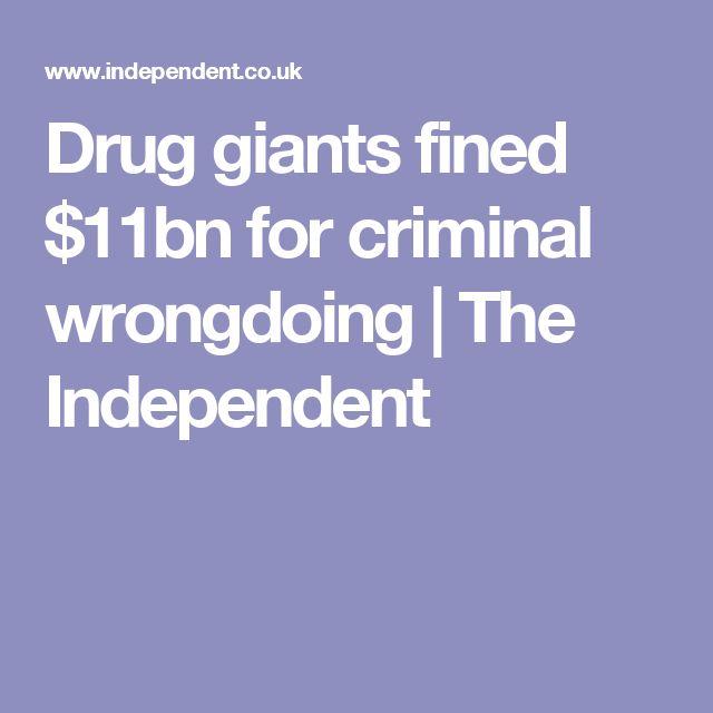 Drug giants fined $11bn for criminal wrongdoing | The Independent