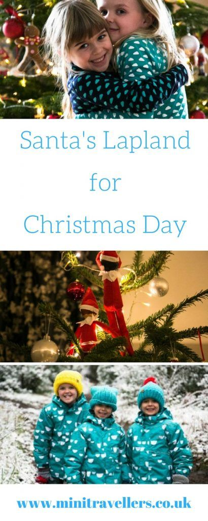 Santa's Lapland for Christmas Day https://minitravellers.co.uk/santas-lapland-christmas-day/ #ukftb #familytravel #pbloggers