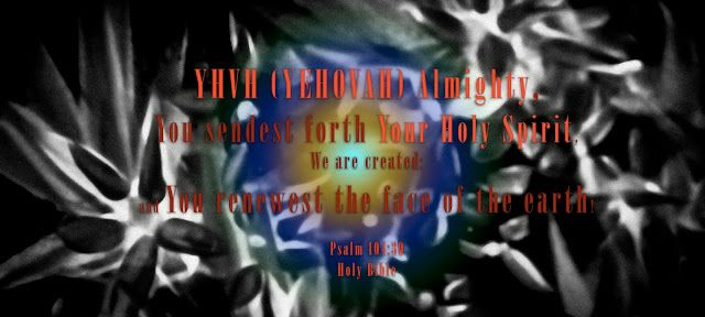 """Holy Spirit: """"The Holy Spirit of YHVH (YEHOVAH) Almighty"""""""