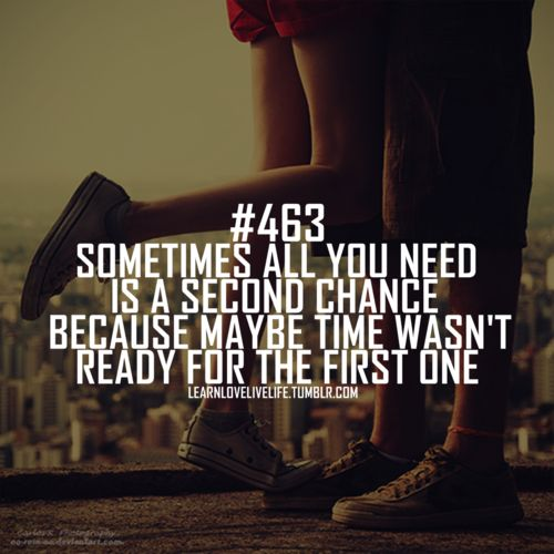 Relationship Quotes Second Chance: Because Time Wasn't Ready For The First One...