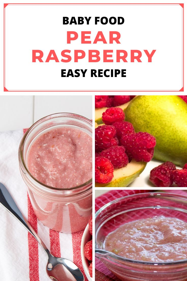 10 Easy DIY Baby Foods From 4 to 9 Months Pear & Raspberry ...